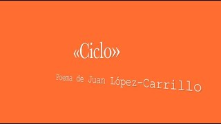 «Ciclo»: poema de Juan López-Carrillo