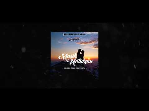 Masih Untukmu - Rilex Clan & RDFT Music (Official Audio)