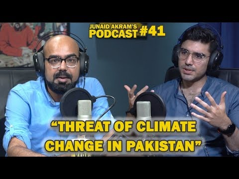 Threat Of Climate Change In Pakistan   Junaid Akram's Podcast#41