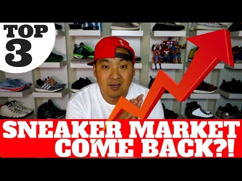 TOP 3 WAYS THE SNEAKER MARKET CAN COME BACK!