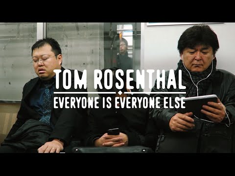 Tom Rosenthal - Everyone is Everyone Else (Official Music Video)