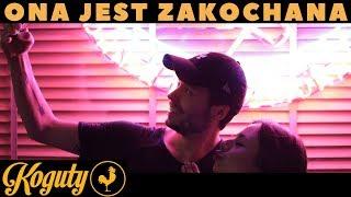 KOGUTY - Ona Jest Zakochana (Official Video)