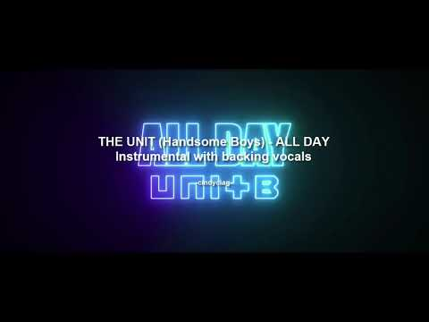 [INSTRUMENTAL] THE UNIT - ALL DAY WITH BACKING VOCALS (KARAOKE)