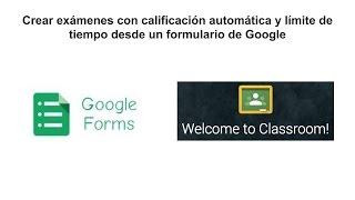 Crear exámenes con calificación automática y limite de tiempo desde un formulario de Google