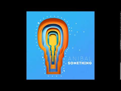 Anibal - I'll Be There (Album Something)