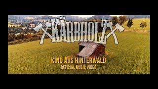 Kärbholz - Kind aus Hinterwald (Offizielles 4K Video)