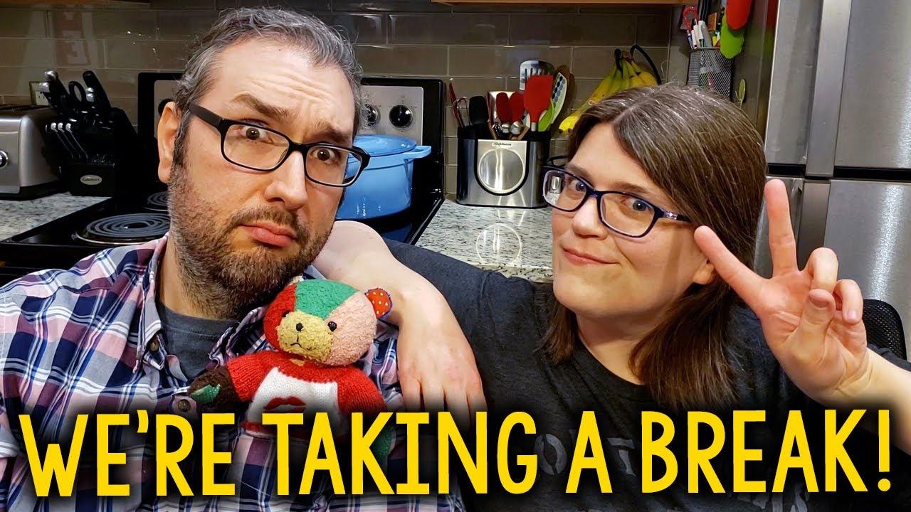 Why We Re Taking A Break Youtube