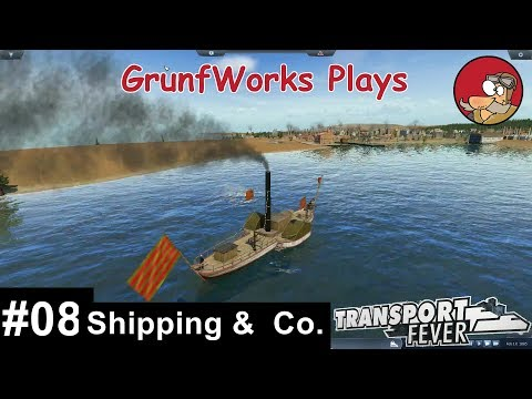 Transport Fever - Real USA - 008 - Shipping & Co. - Let's Play