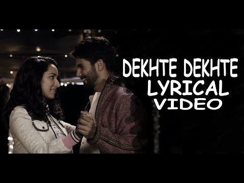 Atif Aslam - Dekhte Dekhte Lyrical Video || Batti Gul Meter Chalu || Latest Bollywood Song 2018