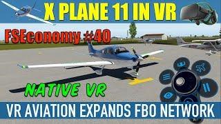 X Plane 11 Native VR FSEconomy #40 VR Aviation Group New FBOs Oculus Rift