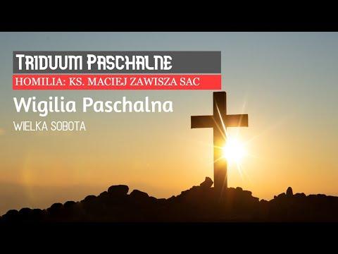 HOMILIA: Wigilia Paschalna - Ks. Maciej Zawisza SAC (11.04.2020)