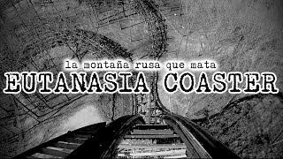 Euthanasia Coaster: montaña rusa diseñada para matar gente (REAL) | DrossRotzank