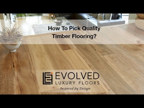 How To Pick Quality Engineered Timber Flooring By Evolved Floors
