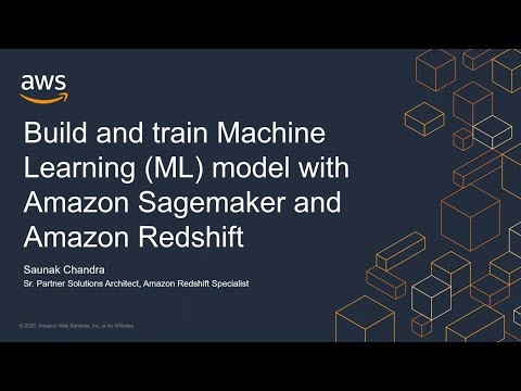 Build and Train Machine Learning Models with Amazon Redshift and Amazon SageMaker
