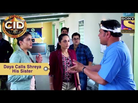 Your Favorite Character | Daya Calls Shreya His Sister | CID