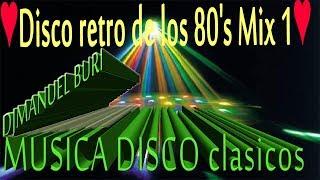 ♥ MUSICA DISCO clasicos Mix ♥ -Disco retro de los  70 s.  80's & 90 s. Mix 1