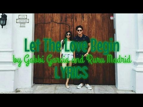 Let the Love Begin by Gabbi Garcia and Ruru Madrid (Lyrics)