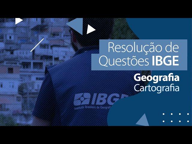 Concurso IBGE - Resolução de Questões - Geografia