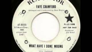 Faye Crawford - What Have I Done Wrong
