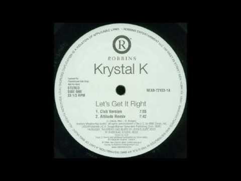 Krystal K - Let's Get It Right (Club Version)
