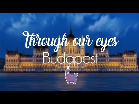 Through our eyes - Budapest City Trip