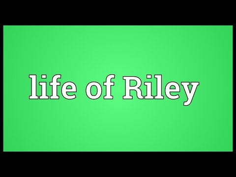 Life of Riley Meaning