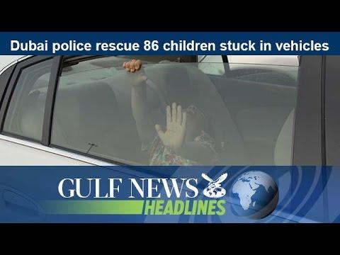 Dubai police rescue 86 children stuck in vehicles - GN Headlines