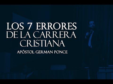 Apóstol German Ponce - Los 7 Errores De La Carrera Cristiana - martes 04 de abril 2017
