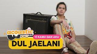 Dul Jaelani - Kamu dan Aku (Acoustic)