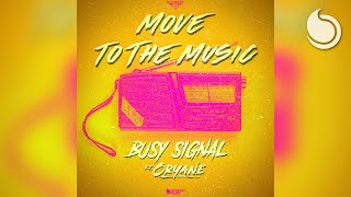 Busy Signal Ft. Oryane - Move To The Music (Official Audio)