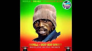 SIZZLA FT DRAKE - DRY CRY REMIX - HOTLINE BLING