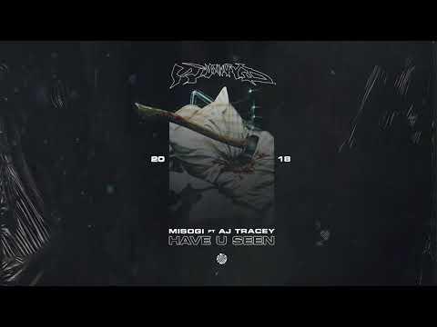 MISOGI –Have U Seen (ft. AJ Tracey)