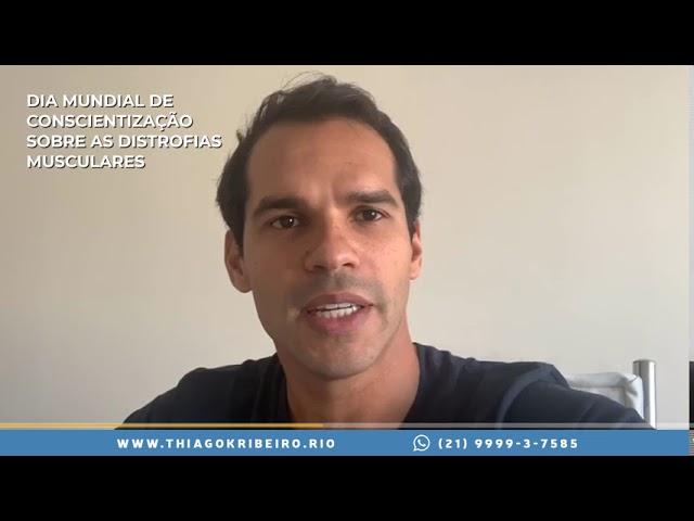 Thiago K. Ribeiro fala sobre o Dia Mundial de Conscientização sobre as Distrofias Musculares [2020]