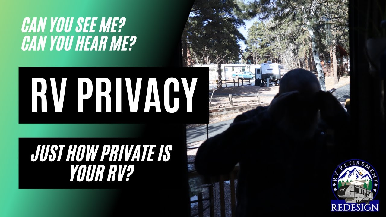 RV Privacy: Just how private is your RV?