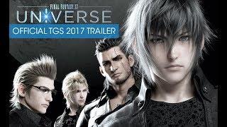 Final Fantasy XV: Universe - Official TGS 2017 Trailer