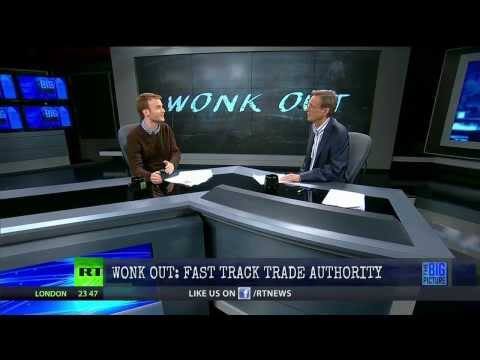 WONK OUT on Fast Track Trade Authority