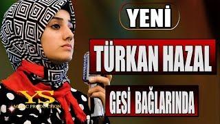 Gambar cover TÜRKAN HAZAL - GESİ BAĞLARI (Official Video)