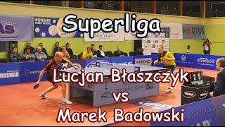 Lucjan Błaszczyk vs Marek Badowski. Superliga Tenisa Stołowego