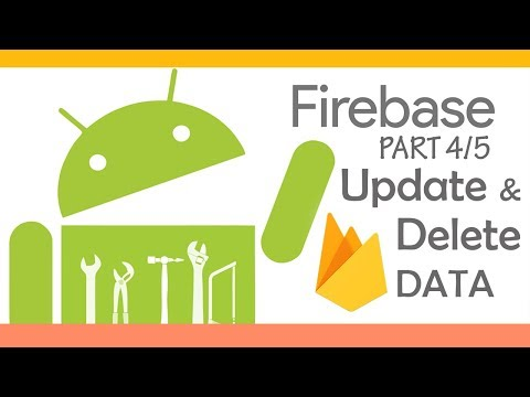 Firebase Android Tutorial [4/5] : Update And Delete Realtime Data