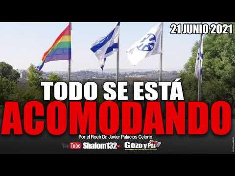 ?TODO SE ESTÁ ACOMODANDO  21 JUNIO 2021 por el Roeh Dr. Javier Palacios Celorio - Kehila Gozo y Paz