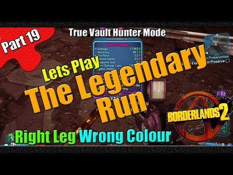Borderlands 2 | The Legendary Run | TVHM | Part 19 | Right Leg, Wrong Colour