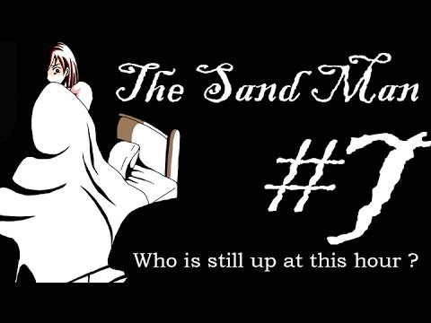 [Horror] The Sand Man #7 : Bad End 1 - Queen Of The Night.