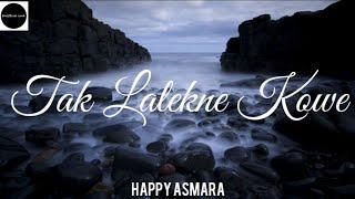 Download lagu TAK LALEKNE KOWE || HAPPY ASMARA (UnOfficial Lirik)