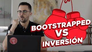 EP #41 Bootstrapped vs Inversión