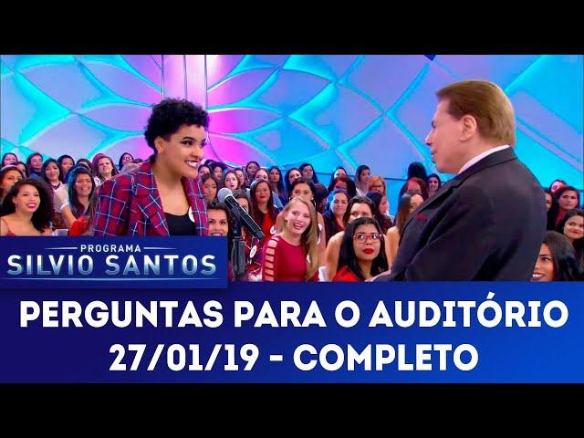 Perguntas para o Auditório - Completo | Programa Silvio Santos (27/01/19)