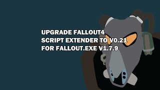 Upgrade F4SE for Fallout4.exe V1.7.9