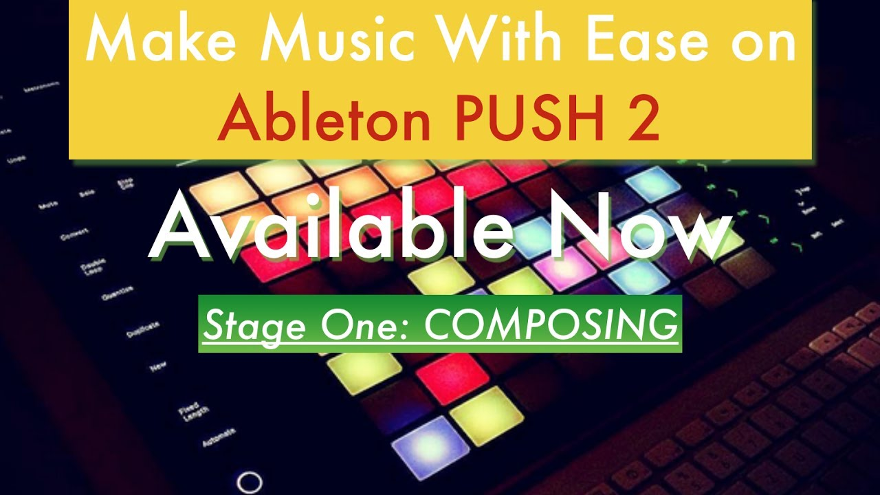 af2c0e9462fa NEW Ableton PUSH 2 Course Available Now - YouTube