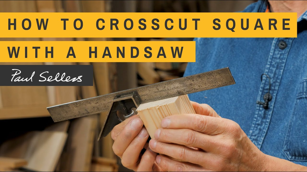 How to Crosscut Square with a Handsaw | Paul Sellers