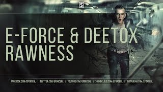 E-Force & Deetox - Rawness