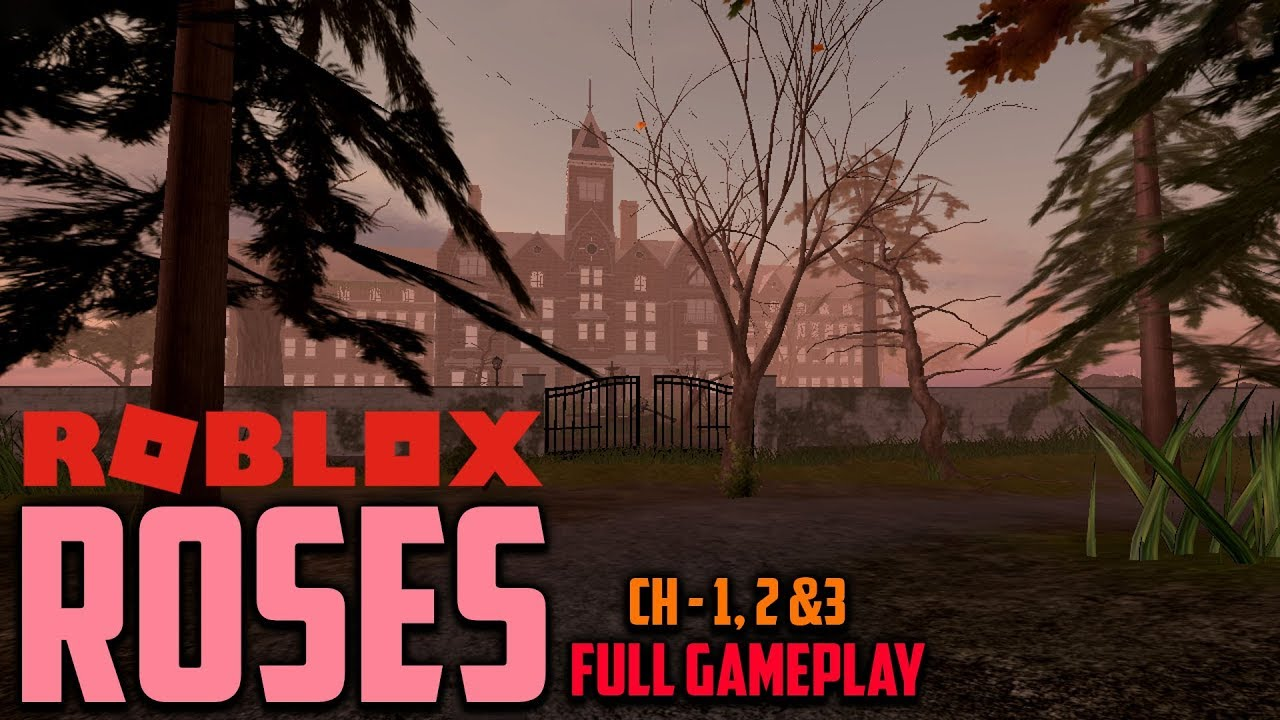 Chapters 1 2 And 3 Roblox Roses Full Gameplay Youtube